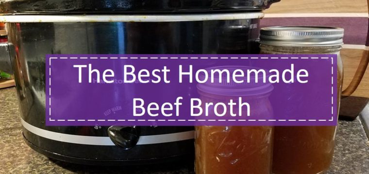 The Best Homemade Beef Broth