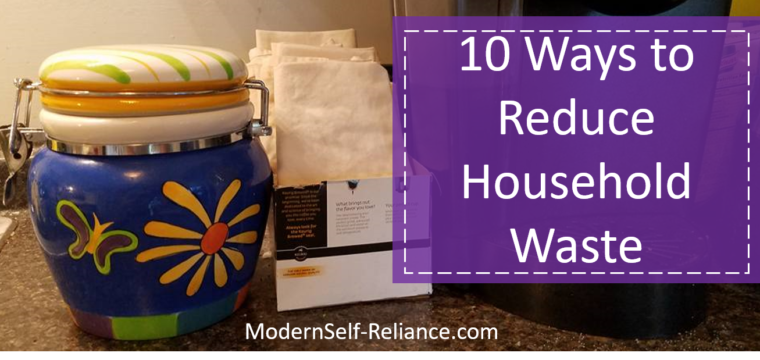 10 Ways I Reduce Household Waste