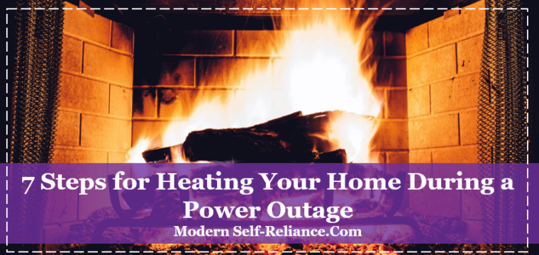 7 Steps for Heating Your Home During a Power Outage