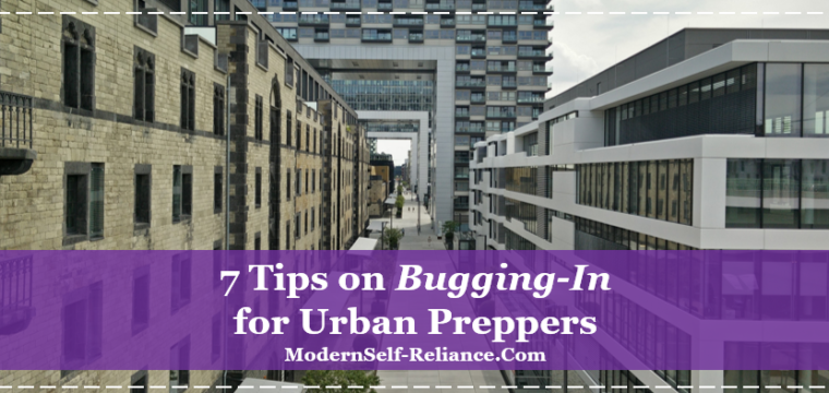 7 Tips on Bugging-In for Urban Preppers