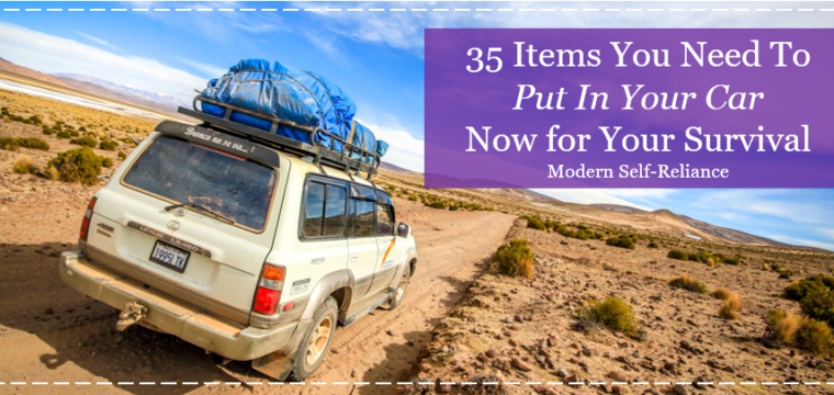 35 Items You Need To Put In Your Car Right Now for Your Survival