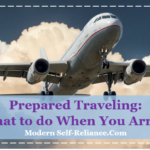 Prepared Traveling: What to do When You Arrive