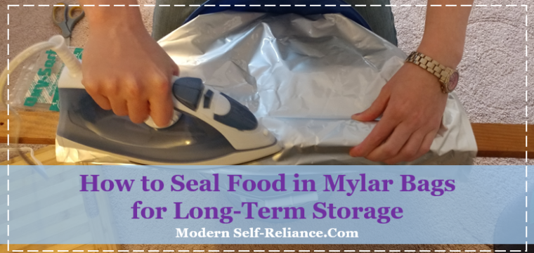 How to Seal Food in Mylar Bags for Long-Term Storage
