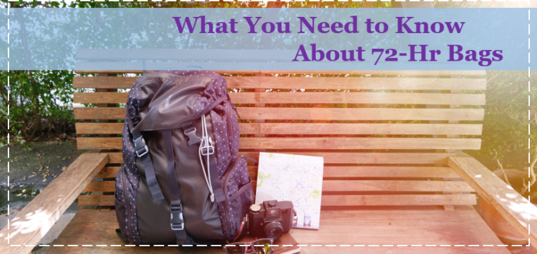 What You Need to Know About a 72-Hr Bag