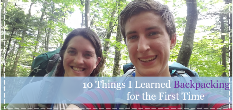 10 Things I Learned Backpacking for the First Time