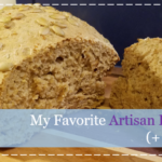 My Favorite Artisan Bread Recipe (+ Sour dough)