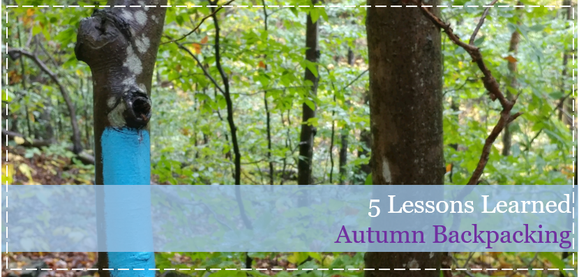 5 Lessons Learned Autumn Backpacking (for the first time)